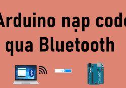 Nap-code-arduino-thong-qua-bluetooth
