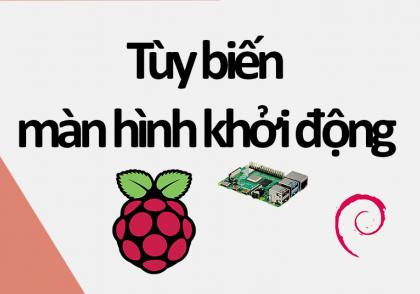 tuy-bien-man-hinh-khoi-dong-raspberry-pi