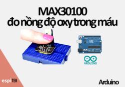 Do-nong-do-oxy-trong-mau-SPO2-MAX30100-Arduino